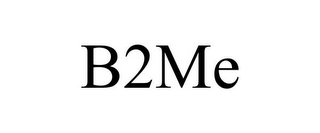 mark for B2ME, trademark #85700357
