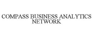 mark for COMPASS BUSINESS ANALYTICS NETWORK, trademark #85700385