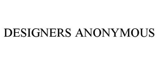 mark for DESIGNERS ANONYMOUS, trademark #85700448