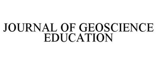 mark for JOURNAL OF GEOSCIENCE EDUCATION, trademark #85700452