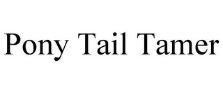 mark for PONY TAIL TAMER, trademark #85700672