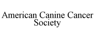 mark for AMERICAN CANINE CANCER SOCIETY, trademark #85700896