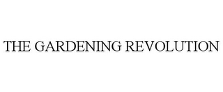 mark for THE GARDENING REVOLUTION, trademark #85701020
