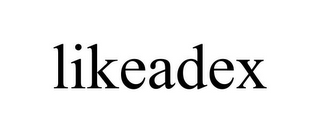 mark for LIKEADEX, trademark #85701265