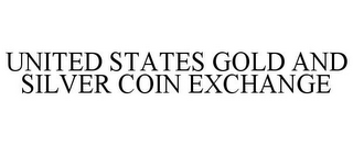 mark for UNITED STATES GOLD AND SILVER COIN EXCHANGE, trademark #85701537