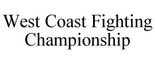 mark for WEST COAST FIGHTING CHAMPIONSHIP, trademark #85701641