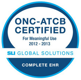 mark for ONC-ATCB CERTIFIED FOR MEANINGFUL USE 2012-2013 SLI GLOBAL SOLUTIONS COMPLETE EHR, trademark #85701923