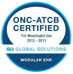 mark for ONC-ATCB CERTIFIED FOR MEANINGFUL USE 2012-2013 SLI GLOBAL SOLUTIONS MODULAR EHR, trademark #85701924