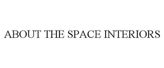 mark for ABOUT THE SPACE INTERIORS, trademark #85701953