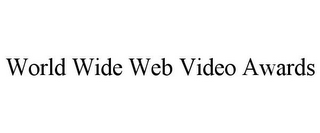 mark for WORLD WIDE WEB VIDEO AWARDS, trademark #85702093