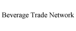 mark for BEVERAGE TRADE NETWORK, trademark #85702119
