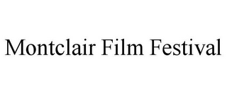 mark for MONTCLAIR FILM FESTIVAL, trademark #85702287