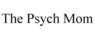 mark for THE PSYCH MOM, trademark #85702450