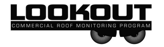 mark for LOOKOUT COMMERCIAL ROOF MONITORING PROGRAM, trademark #85702836