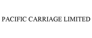 mark for PACIFIC CARRIAGE LIMITED, trademark #85703060