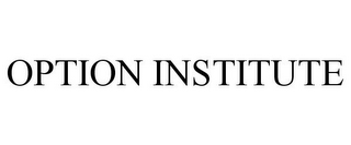 mark for OPTION INSTITUTE, trademark #85703394