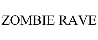 mark for ZOMBIE RAVE, trademark #85703521