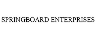 mark for SPRINGBOARD ENTERPRISES, trademark #85703847