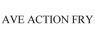 mark for AVE ACTION FRY, trademark #85703858