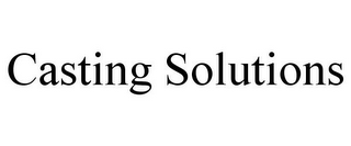 mark for CASTING SOLUTIONS, trademark #85703884