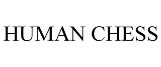 mark for HUMAN CHESS, trademark #85703910