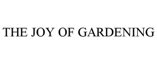 mark for THE JOY OF GARDENING, trademark #85704497