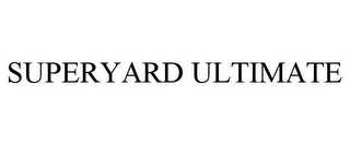 mark for SUPERYARD ULTIMATE, trademark #85704542