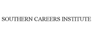 mark for SOUTHERN CAREERS INSTITUTE, trademark #85704778