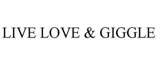 mark for LIVE LOVE & GIGGLE, trademark #85704941