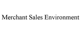 mark for MERCHANT SALES ENVIRONMENT, trademark #85705039