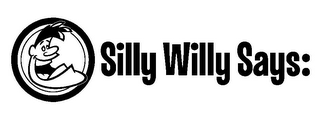 mark for SILLY WILLY SAYS:, trademark #85705150