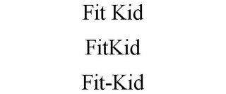 mark for FIT KID FITKID FIT-KID, trademark #85705270