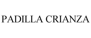 mark for PADILLA CRIANZA, trademark #85705320