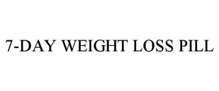 mark for 7-DAY WEIGHT LOSS PILL, trademark #85705349