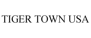 mark for TIGER TOWN USA, trademark #85705463