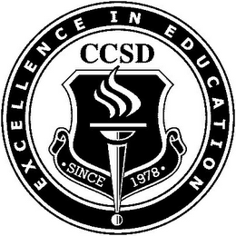 mark for EXCELLENCE IN EDUCATION CCSD SINCE 1978, trademark #85706101