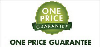 mark for ONE PRICE GUARANTEE ONE PRICE GUARANTEE, trademark #85706328