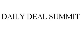 mark for DAILY DEAL SUMMIT, trademark #85706485