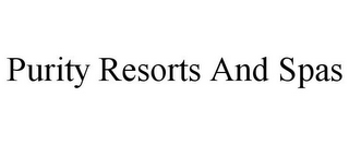 mark for PURITY RESORTS AND SPAS, trademark #85706525