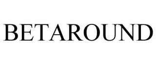mark for BETAROUND, trademark #85706676