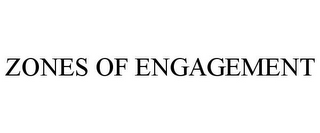 mark for ZONES OF ENGAGEMENT, trademark #85706692