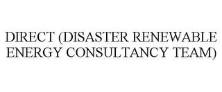 mark for DIRECT (DISASTER RENEWABLE ENERGY CONSULTANCY TEAM), trademark #85706710