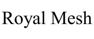 mark for ROYAL MESH, trademark #85707008