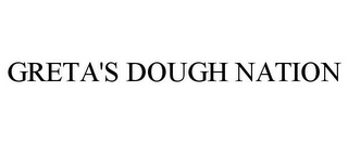 mark for GRETA'S DOUGH NATION, trademark #85707014