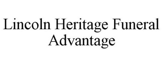 mark for LINCOLN HERITAGE FUNERAL ADVANTAGE, trademark #85707308