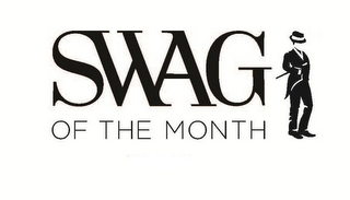 mark for SWAG OF THE MONTH, trademark #85707316