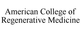 mark for AMERICAN COLLEGE OF REGENERATIVE MEDICINE, trademark #85707393