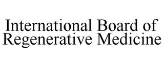 mark for INTERNATIONAL BOARD OF REGENERATIVE MEDICINE, trademark #85707394
