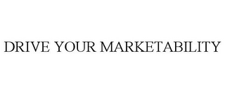 mark for DRIVE YOUR MARKETABILITY, trademark #85707429