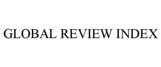 mark for GLOBAL REVIEW INDEX, trademark #85707534